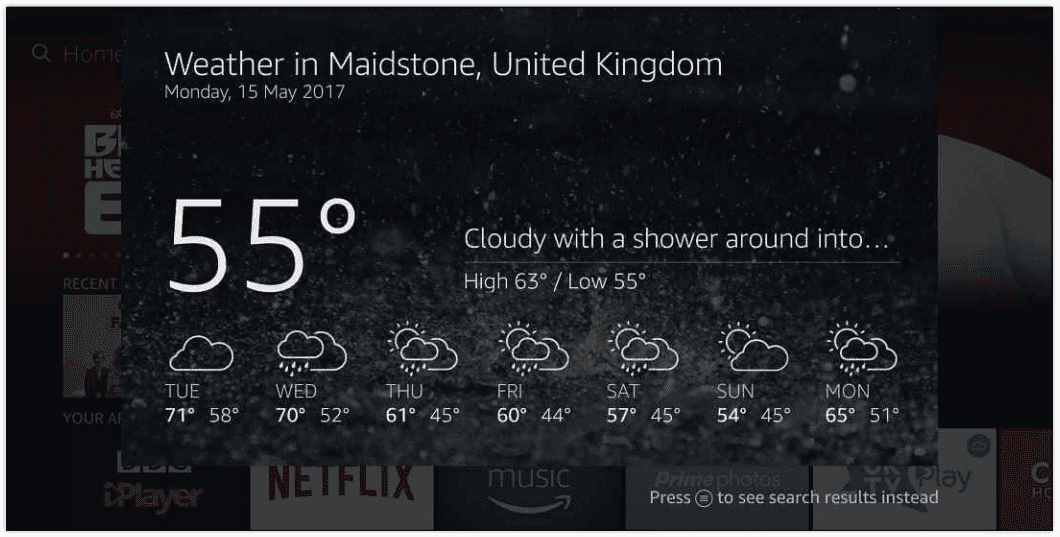 Ask Alexa what the weather's like, and the Fire TV Stick will show you the forecast for the next few days