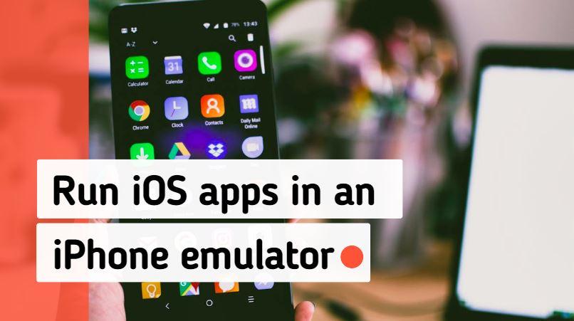Run iOS apps in an iPhone emulator