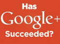 Has Google+ Succeeded?