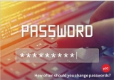 How often do you need to change your password ?