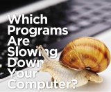 Which Programs Are Slowing Down Your Computer?