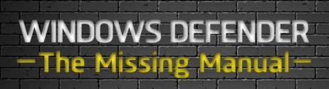 Windows Defender – The missing manual